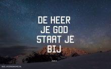 De Heer staat je bij